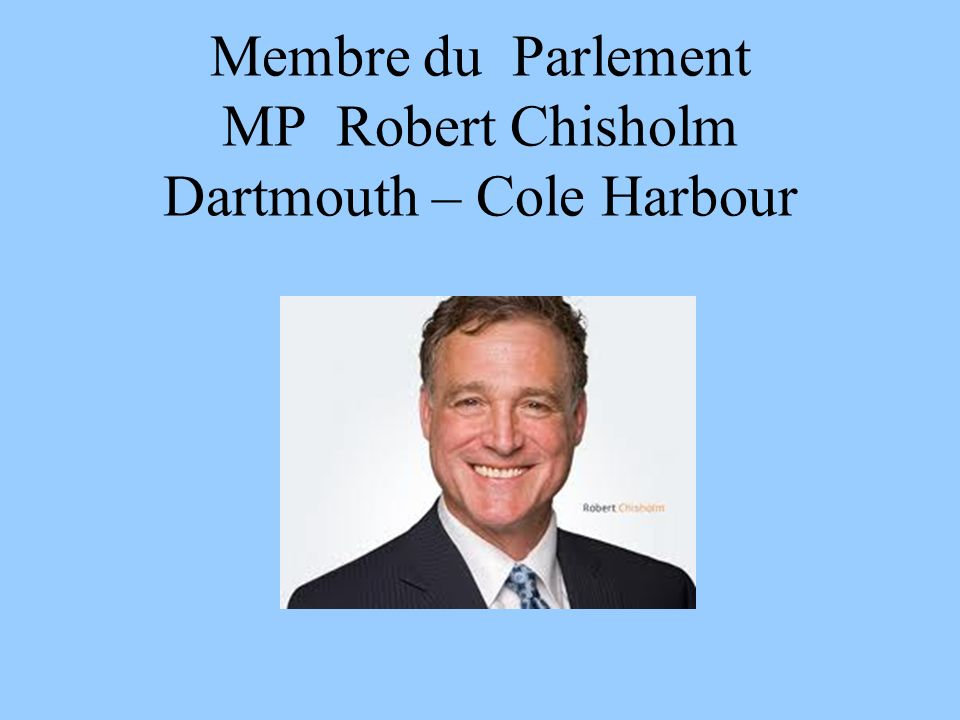 Membre du Parlement MP Robert Chisholm Dartmouth – Cole Harbour