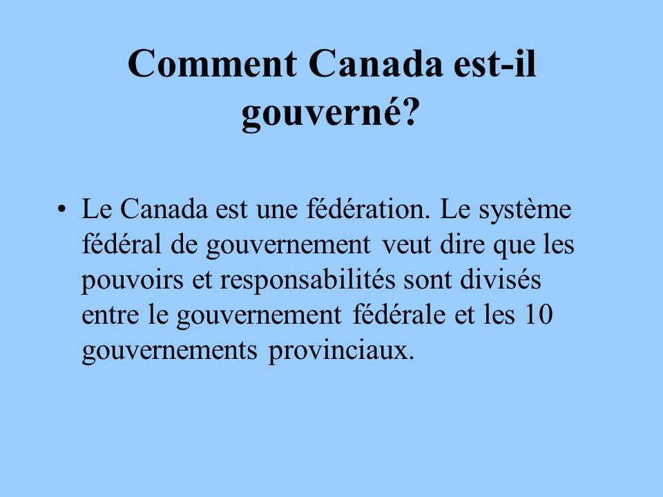 Le gouvernement Canadien est divisé en trois niveaux: fédéral, provincial ou territorial et municipal (ce qui est souvent divisé en gouvernement régionale et locale).