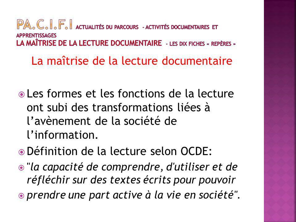 La maîtrise de la lecture documentaire Les formes et les fonctions de la lecture ont subi des transformations liées à lavènement de la société de linformation.
