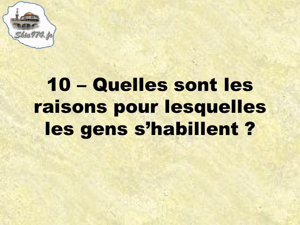 10 – Quelles sont les raisons pour lesquelles les gens shabillent ?