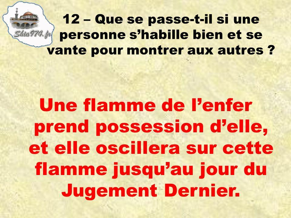 Une flamme de lenfer prend possession delle, et elle oscillera sur cette flamme jusquau jour du Jugement Dernier.