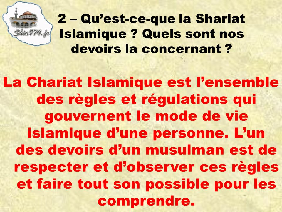 La Chariat Islamique est lensemble des règles et régulations qui gouvernent le mode de vie islamique dune personne. Lun des devoirs dun musulman est d