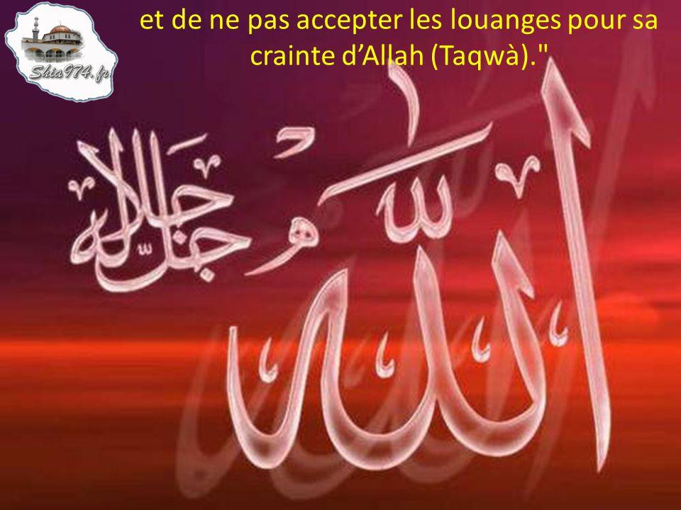 et de ne pas accepter les louanges pour sa crainte dAllah (Taqwà).