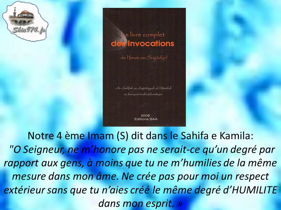 Notre 4 ème Imam (S) dit dans le Sahifa e Kamila: