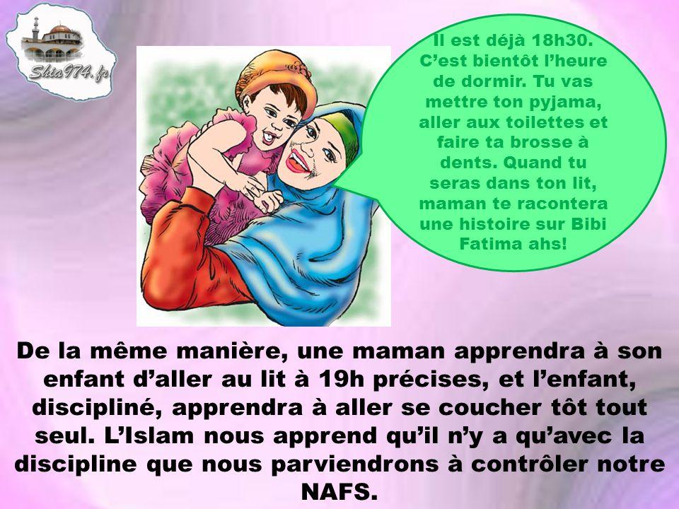 De la même manière, une maman apprendra à son enfant daller au lit à 19h précises, et lenfant, discipliné, apprendra à aller se coucher tôt tout seul.
