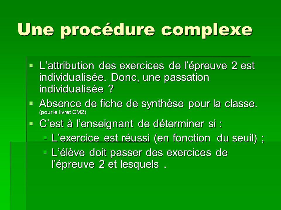 Une procédure complexe Lattribution des exercices de lépreuve 2 est individualisée.