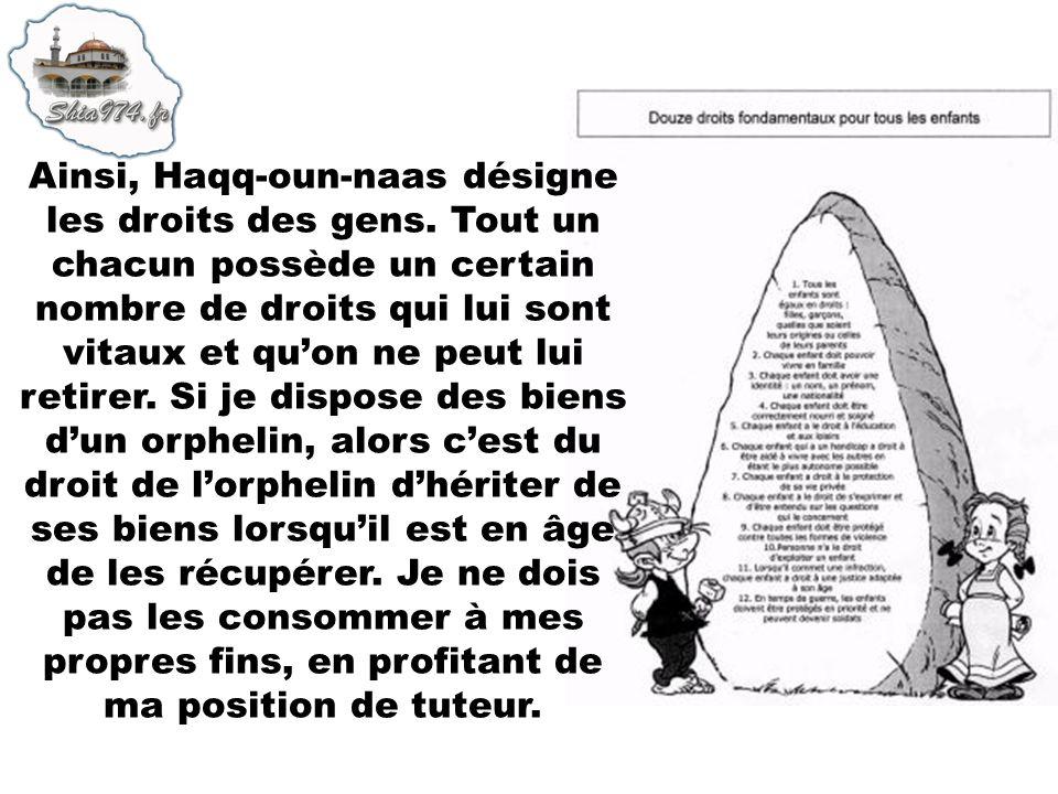 Ainsi, Haqq-oun-naas désigne les droits des gens.