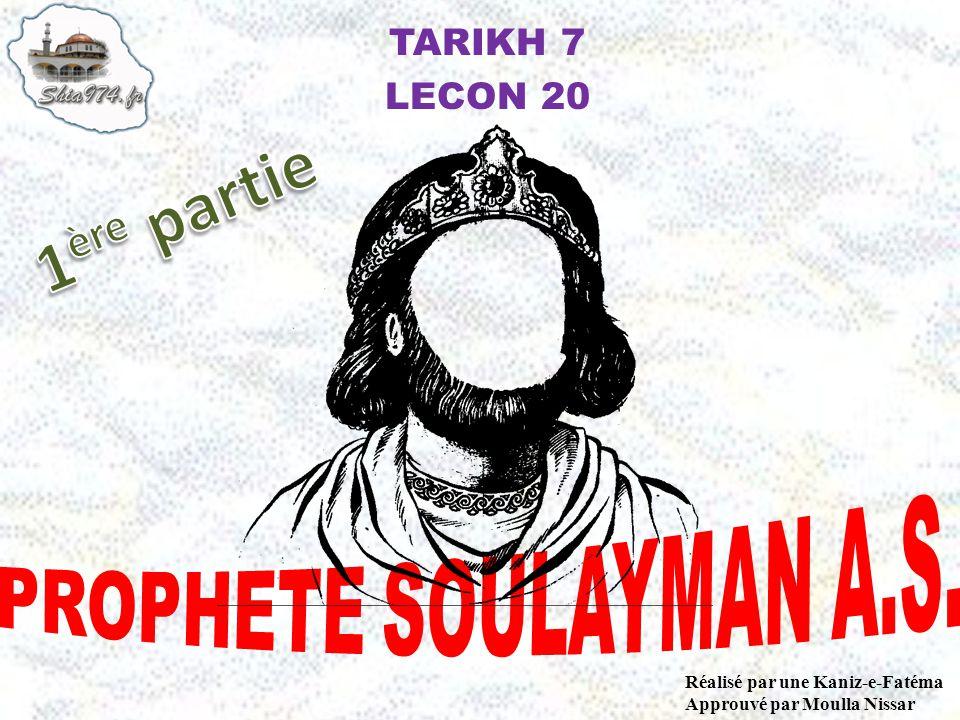 TARIKH 7 LECON 20 Réalisé par une Kaniz-e-Fatéma Approuvé par Moulla Nissar