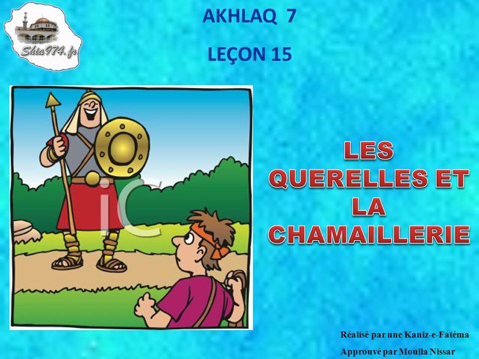 AKHLAQ 7 LEÇON 15 Réalisé par une Kaniz-e-Fatéma Approuvé par Moulla Nissar