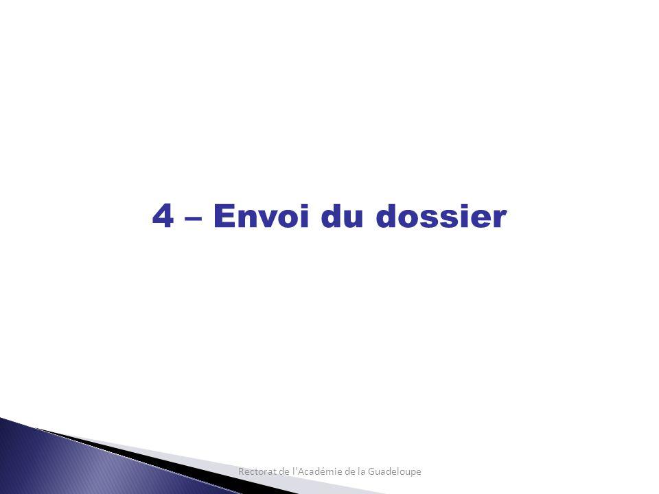 Rectorat de l Académie de la Guadeloupe 4 – Envoi du dossier