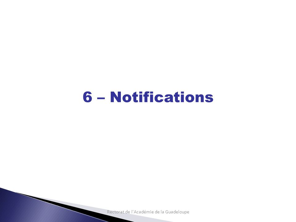 Rectorat de l Académie de la Guadeloupe 6 – Notifications