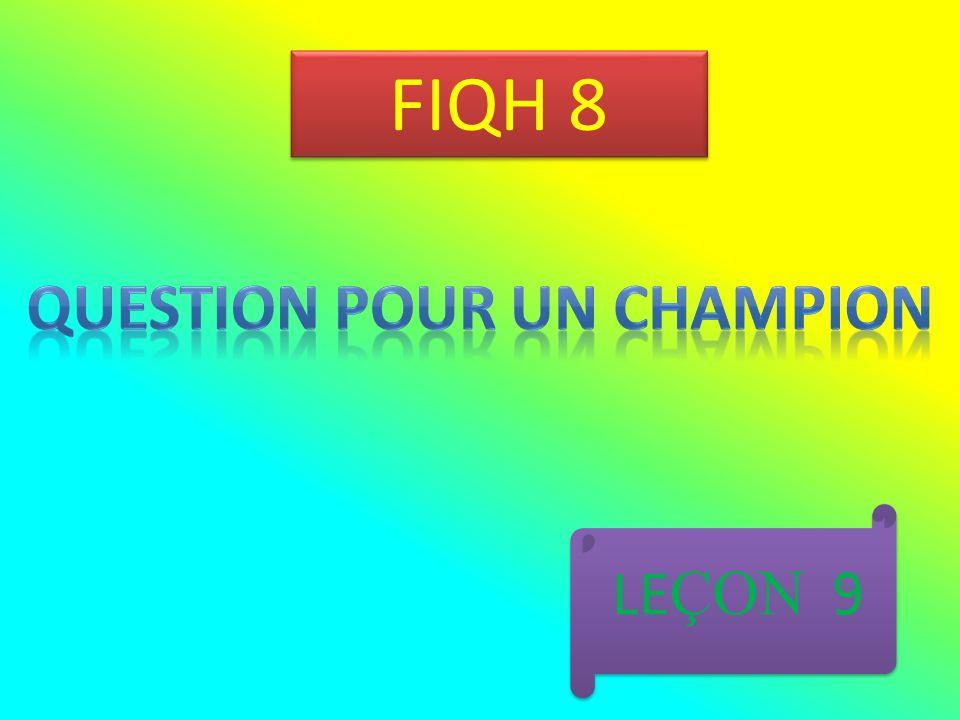 FIQH 8 LE ÇON 9