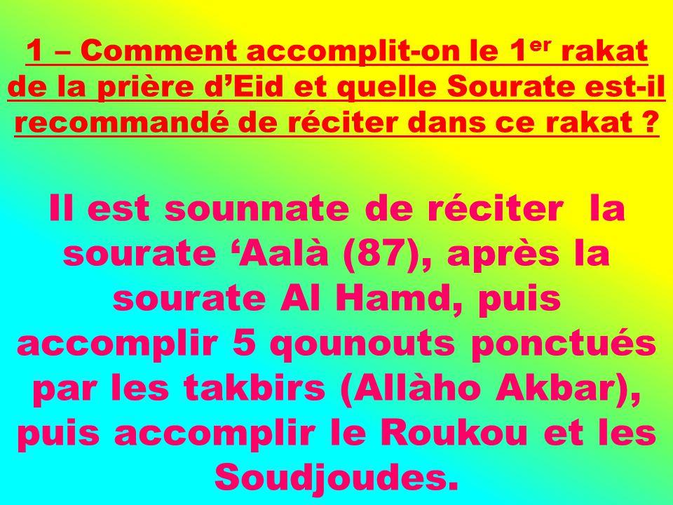 Il est sounnate de réciter la sourate Aalà (87), après la sourate Al Hamd, puis accomplir 5 qounouts ponctués par les takbirs (Allàho Akbar), puis acc