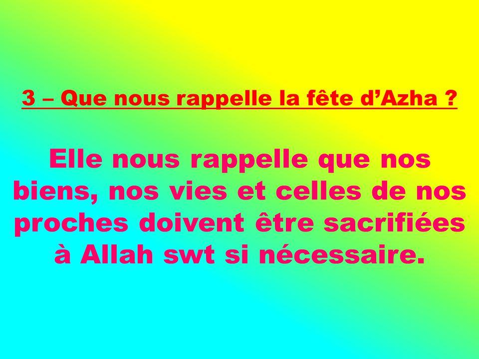 Elle nous rappelle que nos biens, nos vies et celles de nos proches doivent être sacrifiées à Allah swt si nécessaire.