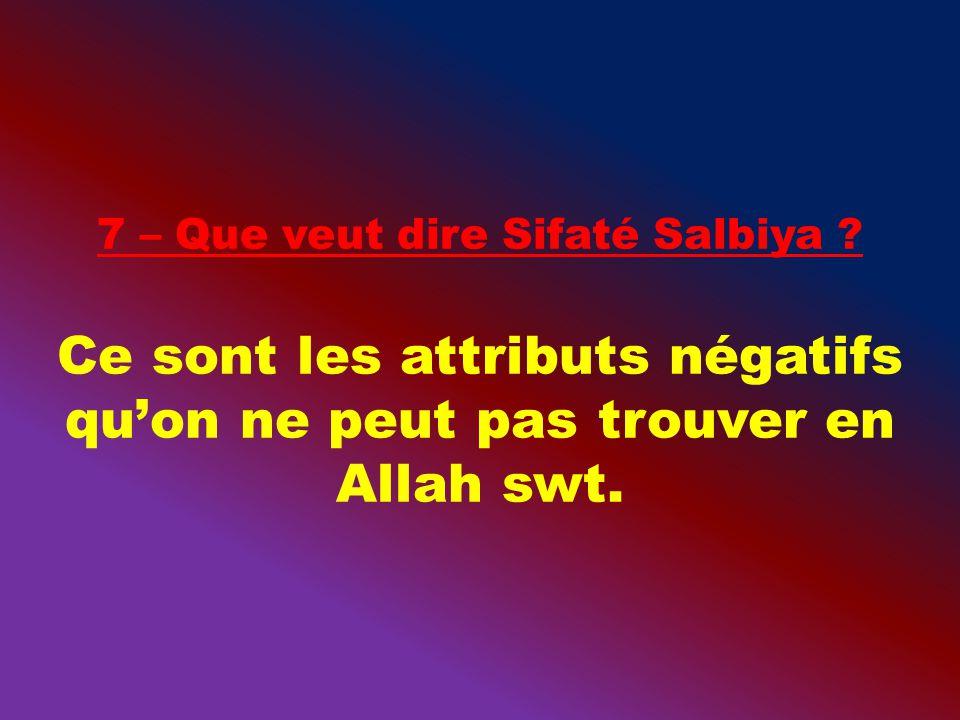 Ce sont les attributs négatifs quon ne peut pas trouver en Allah swt.
