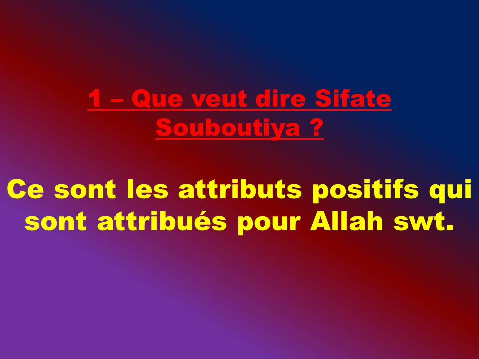 7 – Que veut dire Sifaté Salbiya ?