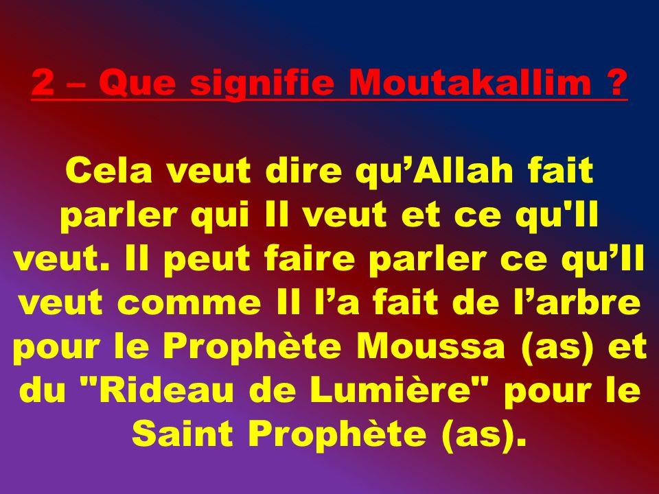 8 – Allah swt voit en entend tout et il na pas besoin dyeux ou doreilles.