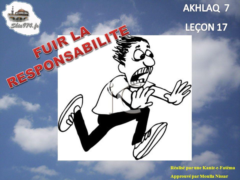 Fuir la responsabilité veut dire ne pas honorer ce quon a lobligation de faire.