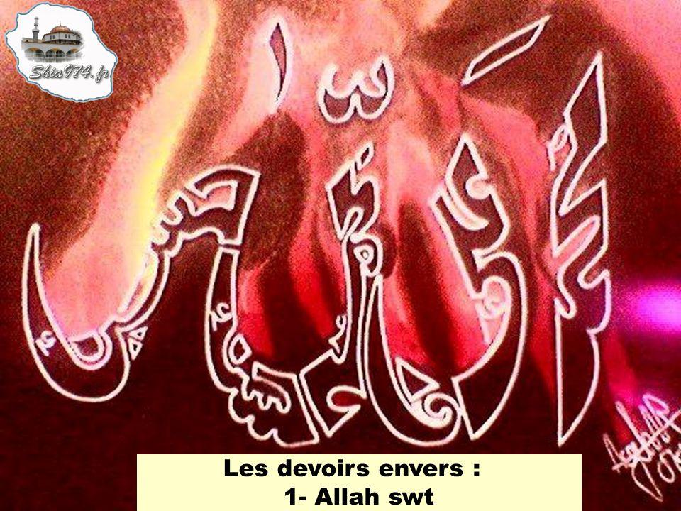 Les devoirs envers : 1- Allah swt