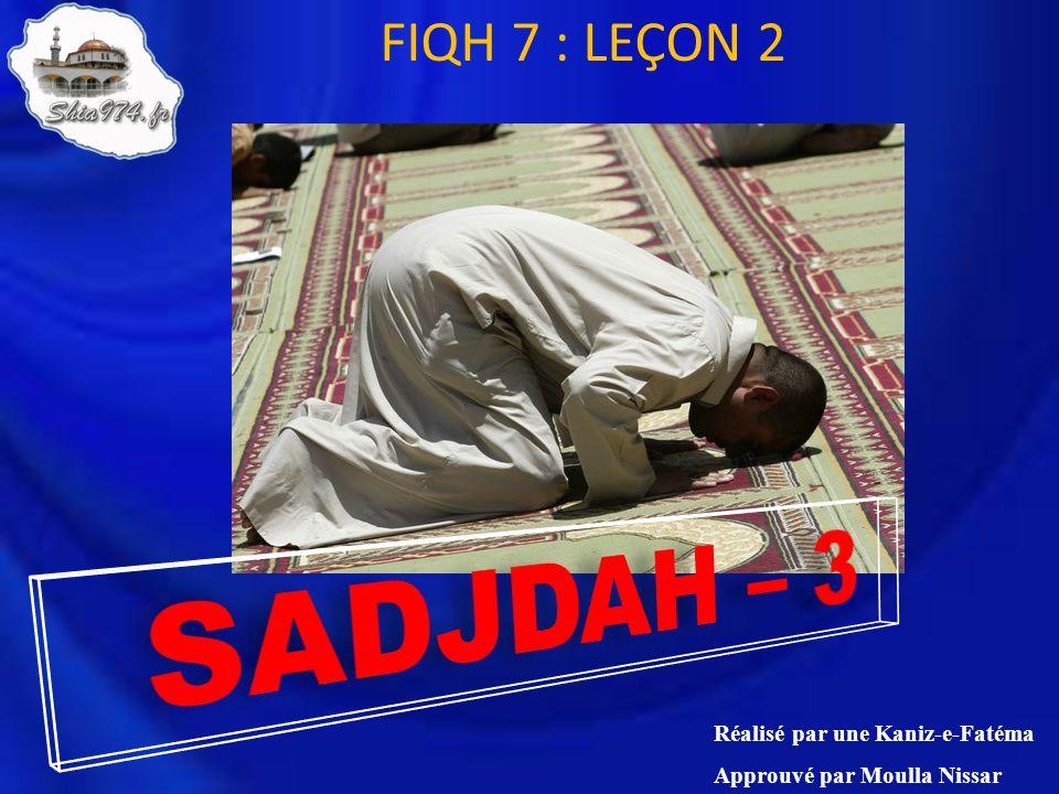 FIQH 7 : LEÇON 2 Réalisé par une Kaniz-e-Fatéma Approuvé par Moulla Nissar