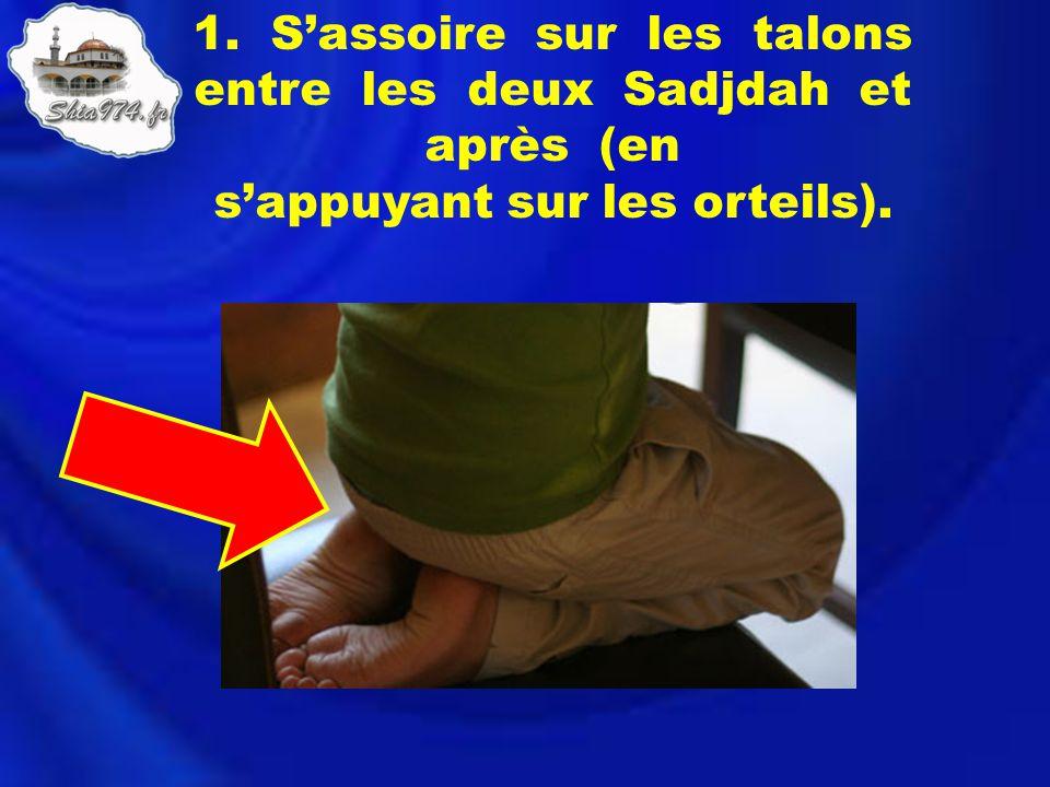 1. Sassoire sur les talons entre les deux Sadjdah et après (en sappuyant sur les orteils).