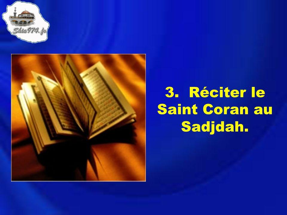 3. Réciter le Saint Coran au Sadjdah.
