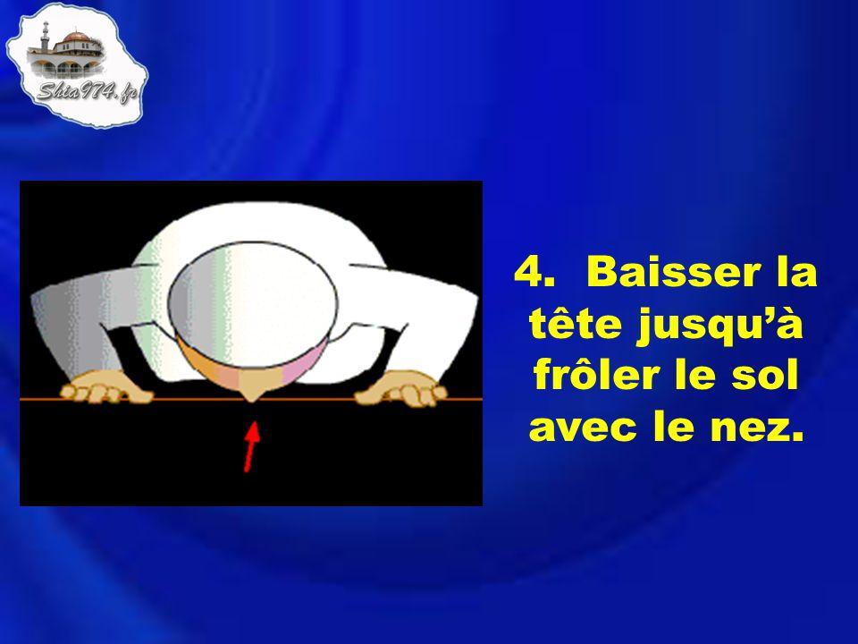 4. Baisser la tête jusquà frôler le sol avec le nez.