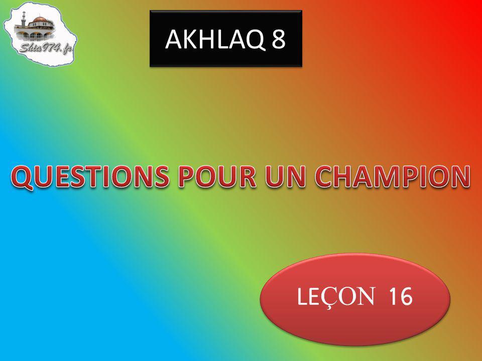 AKHLAQ 8 LE ÇON 16