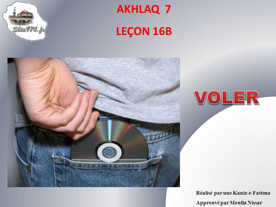 AKHLAQ 7 LEÇON 16B Réalisé par une Kaniz-e-Fatéma Approuvé par Moulla Nissar