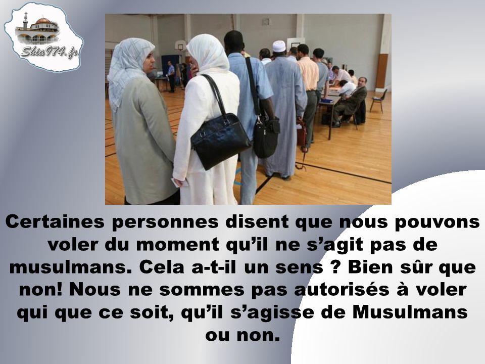 Certaines personnes disent que nous pouvons voler du moment quil ne sagit pas de musulmans.