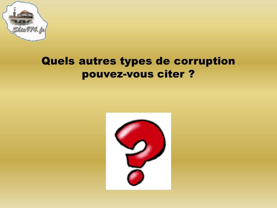 Quels autres types de corruption pouvez-vous citer