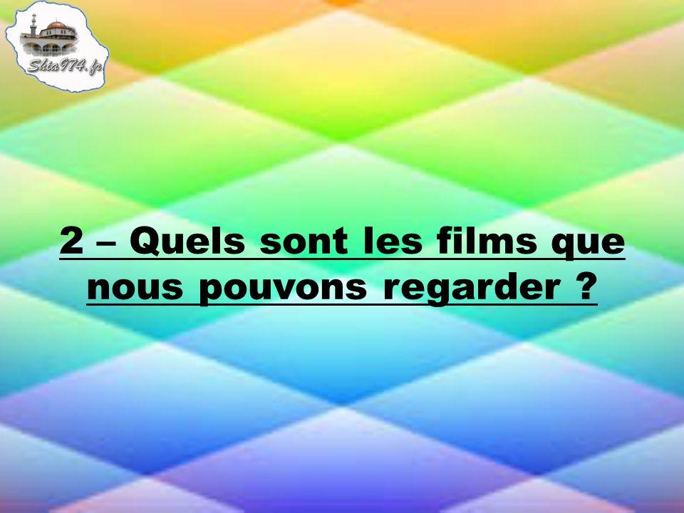 2 – Quels sont les films que nous pouvons regarder ?