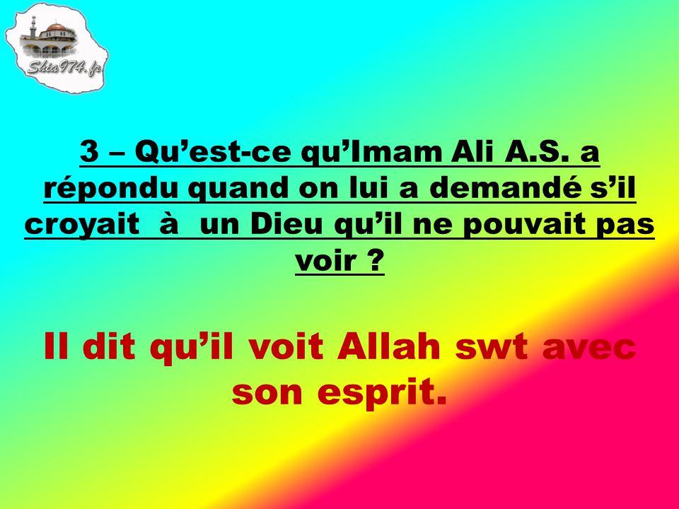 Il dit quil voit Allah swt avec son esprit.