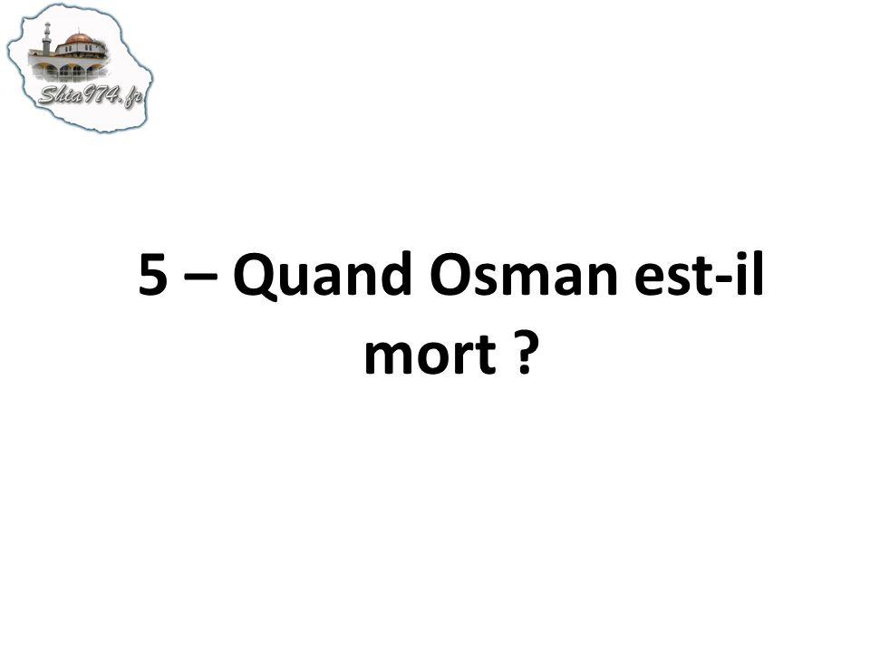 5 – Quand Osman est-il mort ?