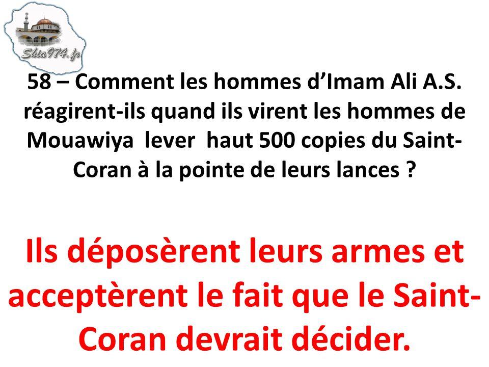 Ils déposèrent leurs armes et acceptèrent le fait que le Saint- Coran devrait décider.