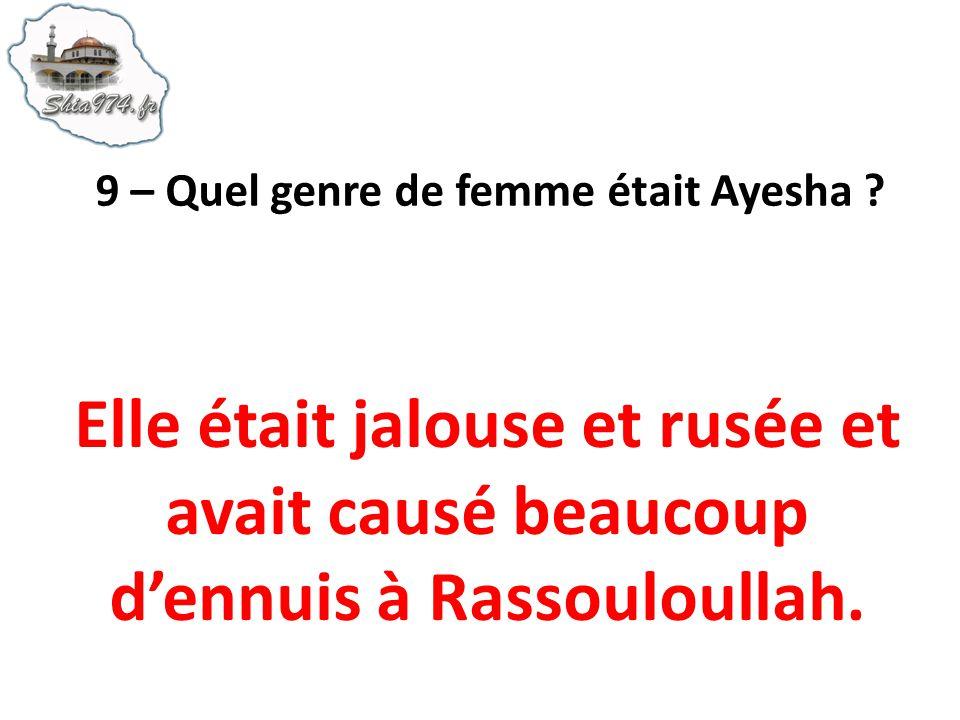 Elle était jalouse et rusée et avait causé beaucoup dennuis à Rassouloullah.