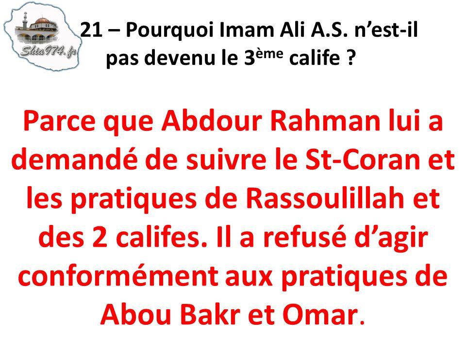 Parce que Abdour Rahman lui a demandé de suivre le St-Coran et les pratiques de Rassoulillah et des 2 califes. Il a refusé dagir conformément aux prat