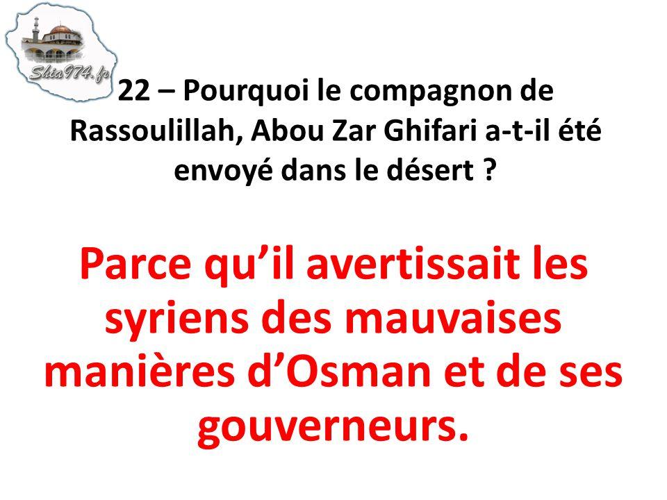 Parce quil avertissait les syriens des mauvaises manières dOsman et de ses gouverneurs.