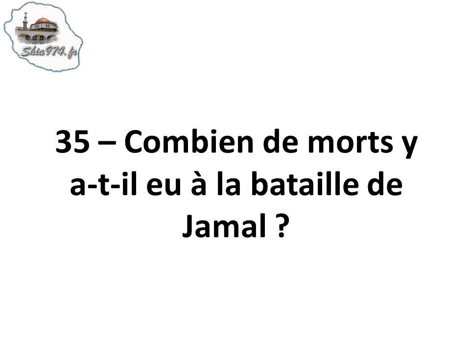35 – Combien de morts y a-t-il eu à la bataille de Jamal ?