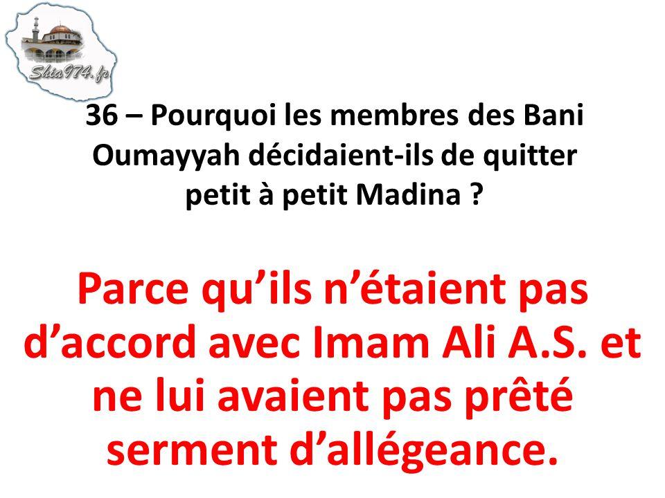 Parce quils nétaient pas daccord avec Imam Ali A.S. et ne lui avaient pas prêté serment dallégeance.