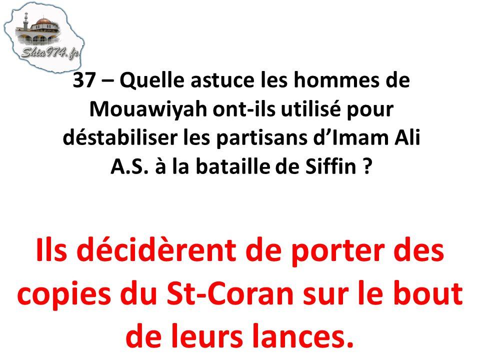 Ils décidèrent de porter des copies du St-Coran sur le bout de leurs lances.