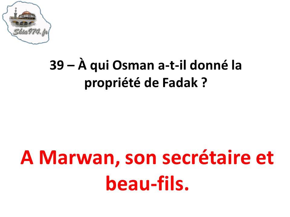 A Marwan, son secrétaire et beau-fils.