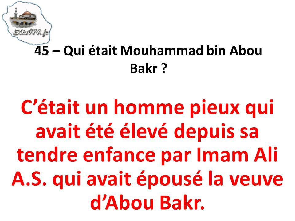 Cétait un homme pieux qui avait été élevé depuis sa tendre enfance par Imam Ali A.S. qui avait épousé la veuve dAbou Bakr.