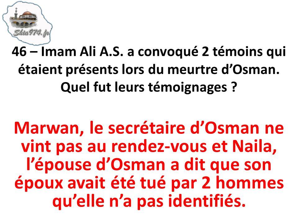 Marwan, le secrétaire dOsman ne vint pas au rendez-vous et Naila, lépouse dOsman a dit que son époux avait été tué par 2 hommes quelle na pas identifiés.
