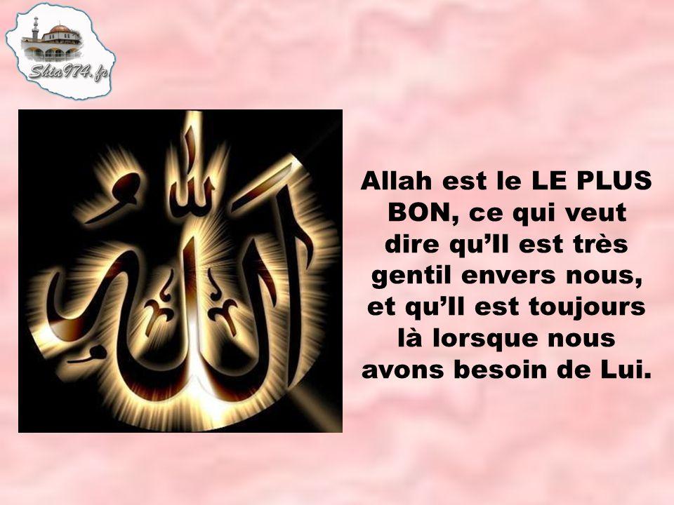 Allah swt est très bon envers nous, et nous devons aussi être très bons envers les autres.
