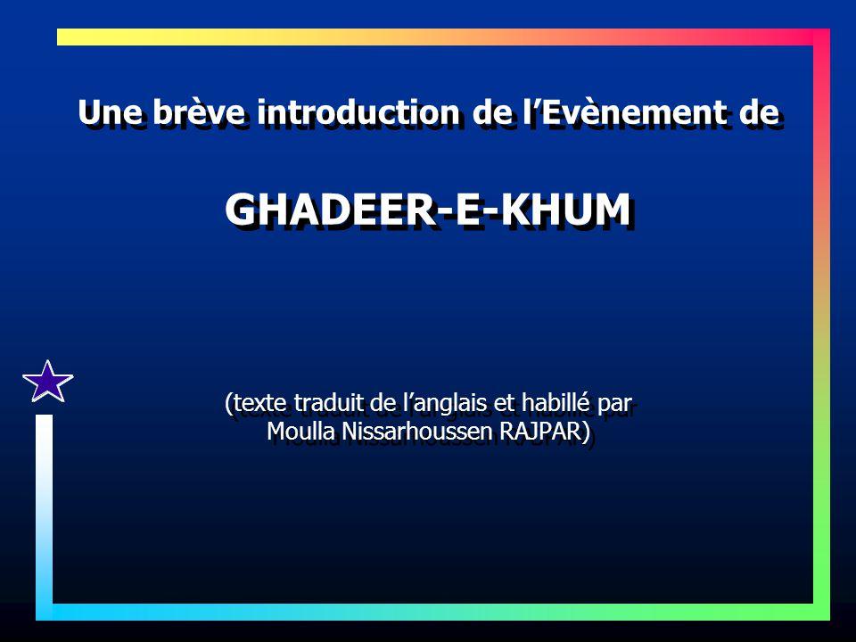 Une brève introduction de lEvènement de GHADEER-E-KHUM (texte traduit de langlais et habillé par Moulla Nissarhoussen RAJPAR)