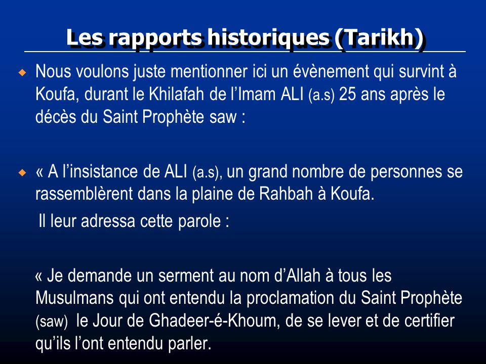 Les rapports historiques (Tarikh) Nous voulons juste mentionner ici un évènement qui survint à Koufa, durant le Khilafah de lImam ALI (a.s) 25 ans apr
