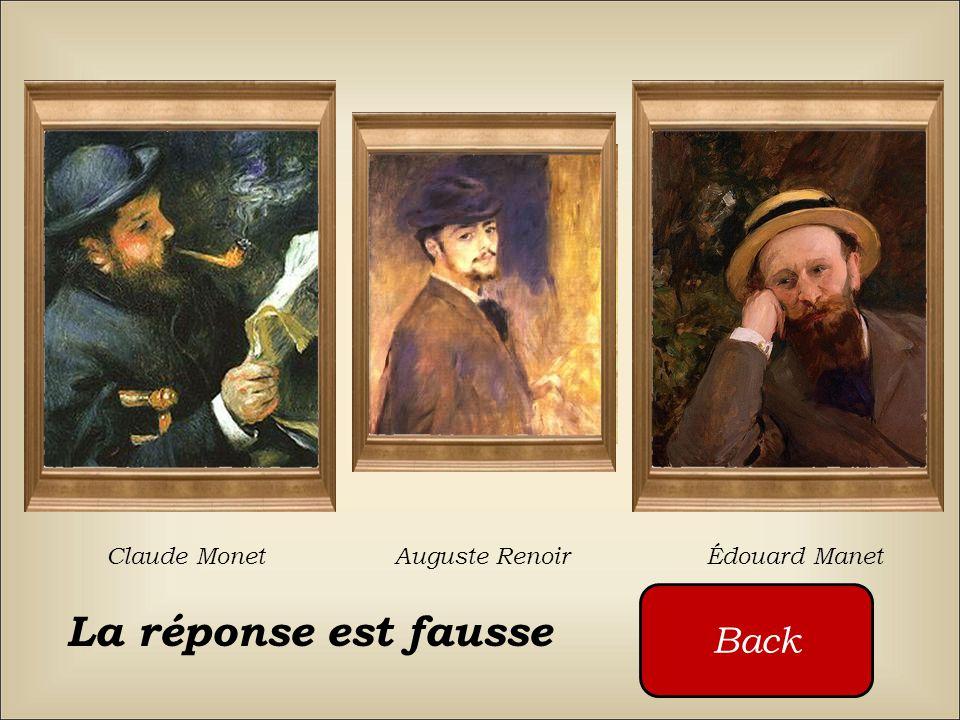 Claude Monet Auguste Renoir Édouard Manet Qui a peint ce tableau ? Cliquez sur les boutons rouges