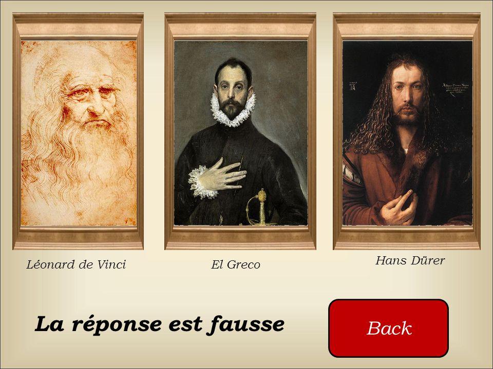 Qui a peint ce tableau ? Léonard de Vinci El Greco Hans Dürer Cliquez sur les boutons rouges