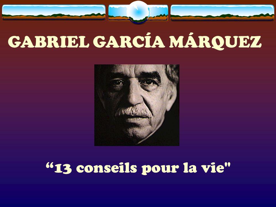 GABRIEL GARCÍA MÁRQUEZ 13 conseils pour la vie